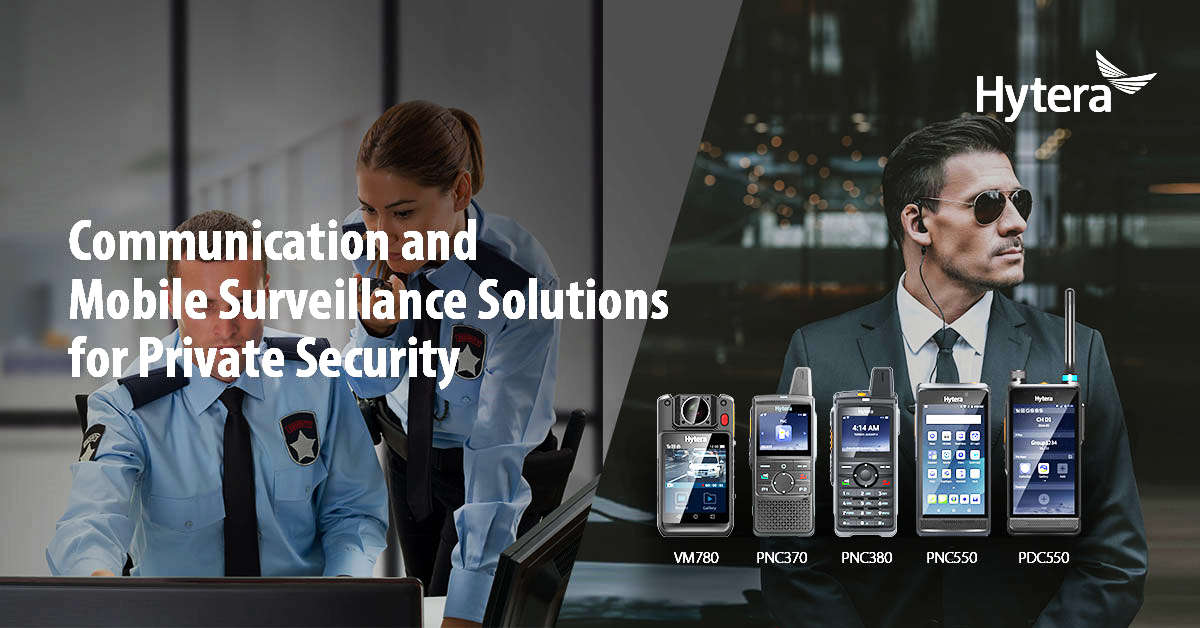 Hytera PoC Solutions Enhance Safety and Protection for Private Security Industry